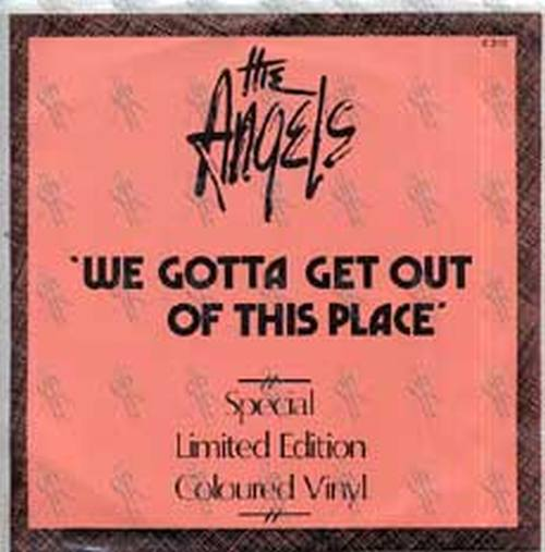 ANGELS-- THE - We Gotta Get Out Of This Place - 1