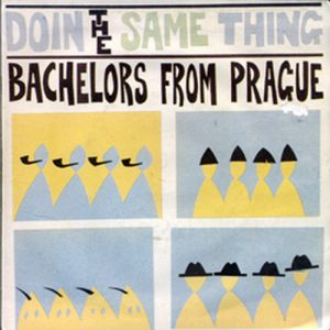 BACHELORS FROM PRAGUE - Doin The Same Thing - 1