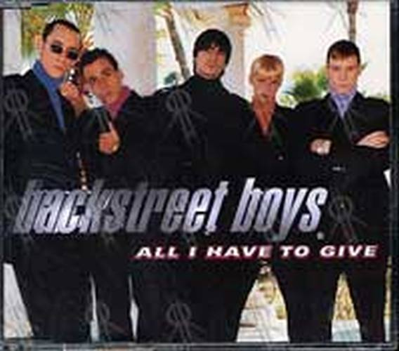 BACKSTREET BOYS - All I Have To Give - 1