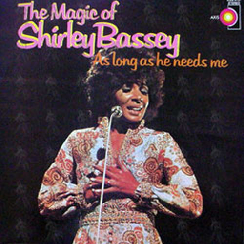 BASSEY-- SHIRLEY - As Long As He Needs Me - 1
