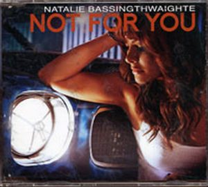 BASSINGTHWAIGHTE-- NATALIE - Not For You - 1