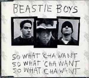 BEASTIE BOYS - So What 'Cha Want - 1