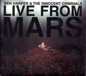 BEN HARPER AND THE INNOCENT CRIMINALS - Live From Mars - 1