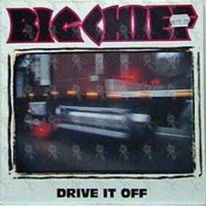 BIG CHIEF - Drive It Off - 1