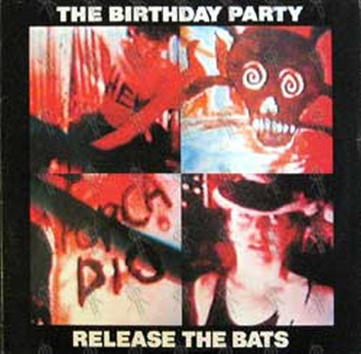 BIRTHDAY PARTY-- THE - Release The Bats - 1
