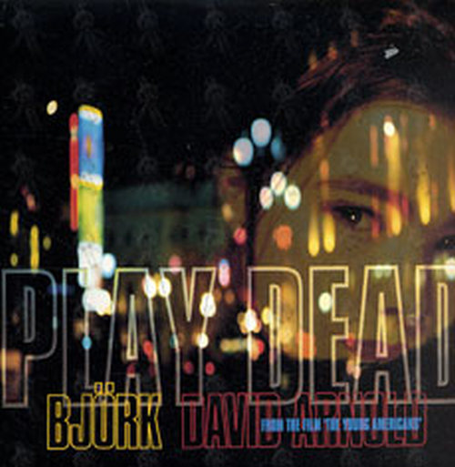 BJORK AND DAVID ARNOLD - Play Dead - 1