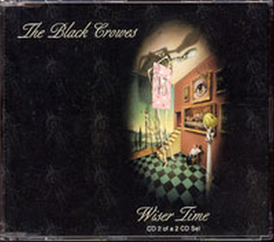 BLACK CROWES-- THE - Wiser Time - 1