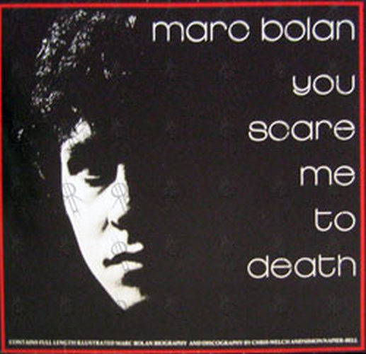 BOLAN-- MARC - You Scare Me To Death - 1