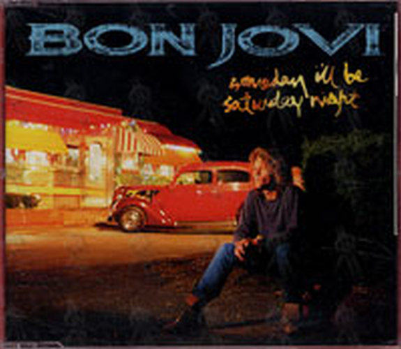 BON JOVI - Someday I'll Be Saturday Night - 1
