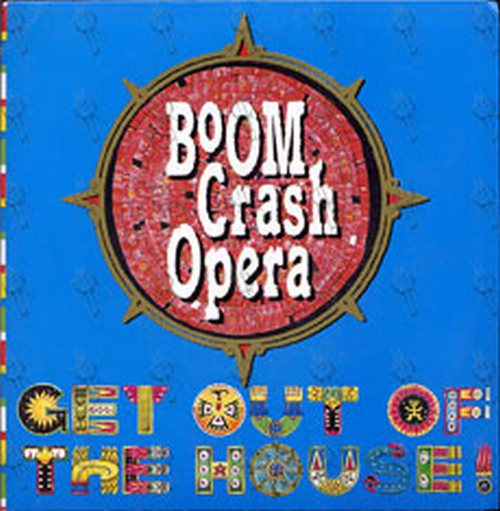 BOOM CRASH OPERA - Get Out Of The House - 1