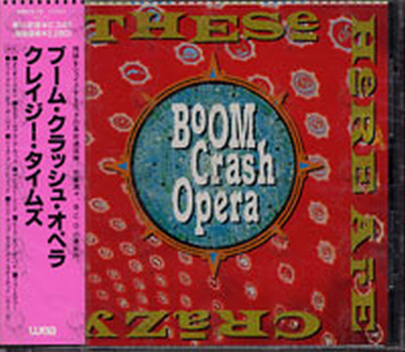 BOOM CRASH OPERA - These Here Are Crazy Times - 1