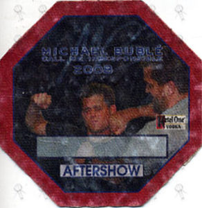 BUBLE-- MICHAEL - 'Call Me Irresponsible' 2008 Aftershow Cloth Sticker Pass - 1