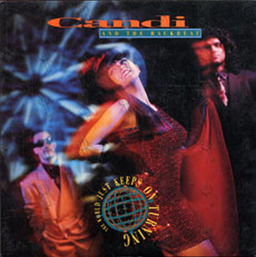 CANDI AND THE BACKBEAT - The World Just Keeps On Turning - 1