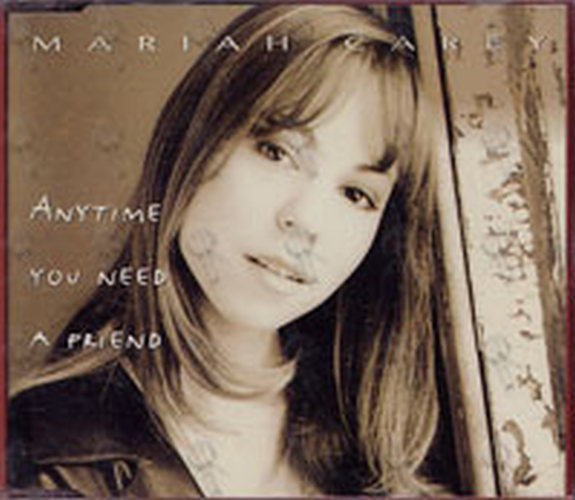 CAREY-- MARIAH - Anytime You Need A Friend - 1