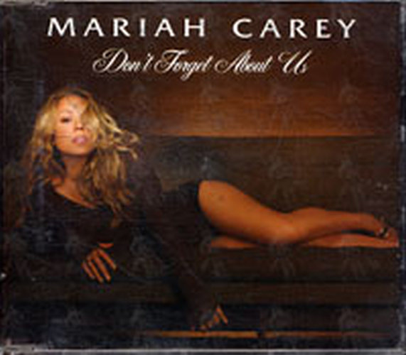 CAREY-- MARIAH - Don't Forget About Us - 1