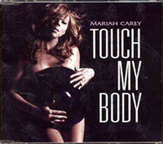 CAREY-- MARIAH - Touch My Body - 1