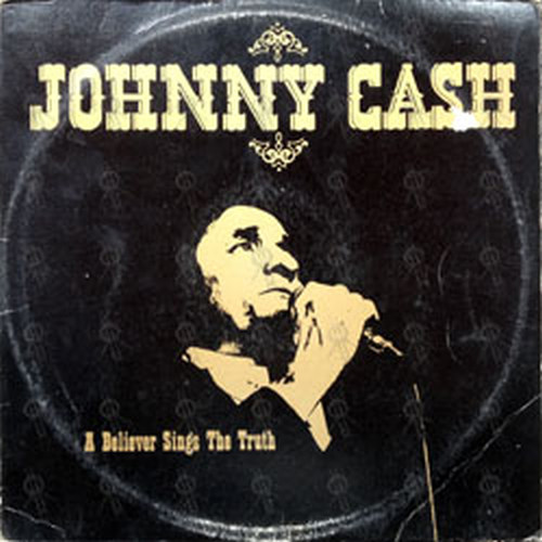 CASH-- JOHNNY - A Believer Sings The Truth - 1