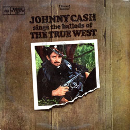 CASH-- JOHNNY - Sings The Ballads Of The True West - 1