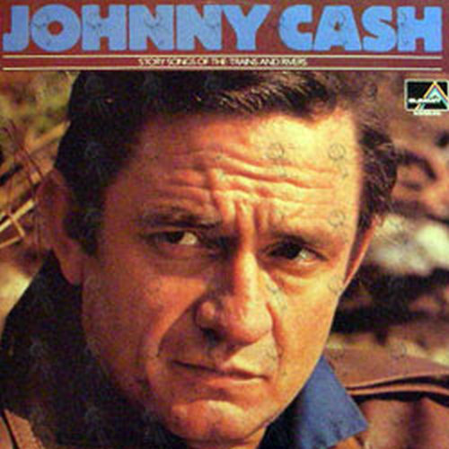 CASH-- JOHNNY - Story Songs Of The Trains And Rivers - 1