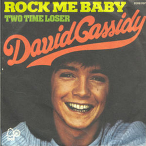 CASSIDY-- DAVID - Rock Me Baby / Two Time Loser - 1