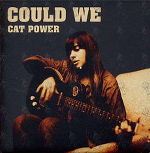 CAT POWER - Could We - 1
