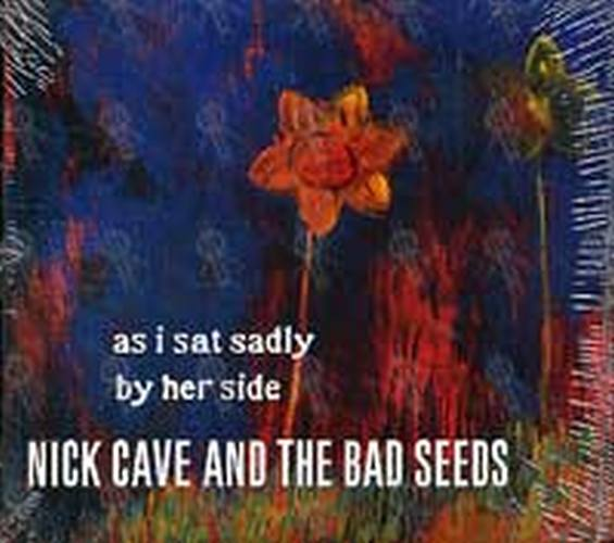 CAVE AND THE BAD SEEDS-- NICK - As I Sat Sadly By Her Side - 1