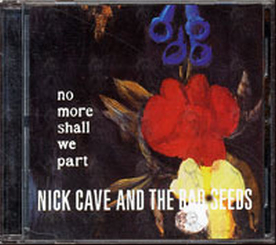 CAVE AND THE BAD SEEDS-- NICK - No More Shall We Part - 1