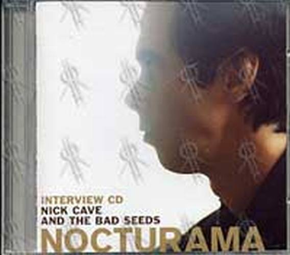 CAVE AND THE BAD SEEDS-- NICK - Nocturama: Interview CD - 1