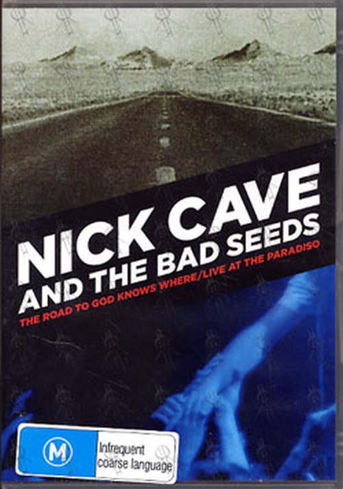 CAVE AND THE BAD SEEDS-- NICK - The Road To God Knows Where / Live At The Paradisio - 1