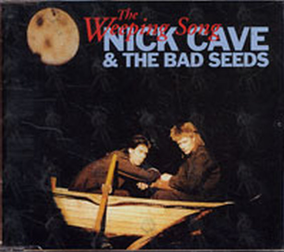 CAVE AND THE BAD SEEDS-- NICK - The Weeping Song - 1