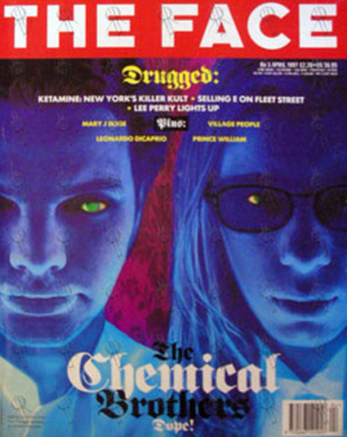 CHEMICAL BROTHERS-- THE - 'The Face' - April 1997 - No. 3 - The Chemical Brothers On Front Cover - 1