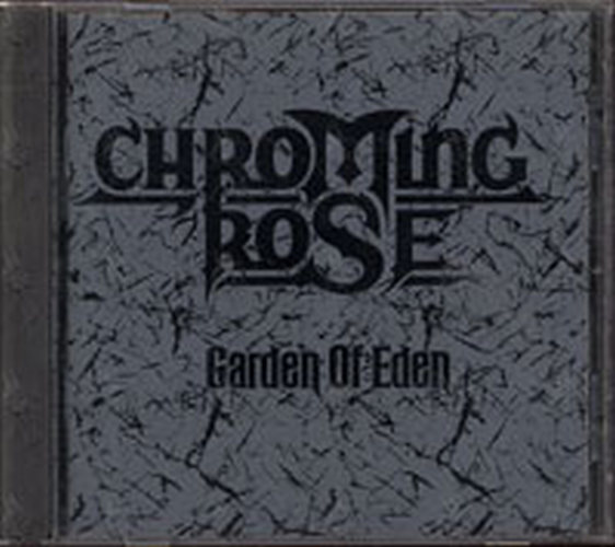 CHROMING ROSE - Garden Of Eden - 1