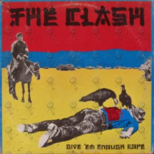 CLASH-- THE - Give 'Em Enough Rope - 1