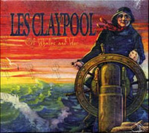 CLAYPOOL-- LES - Of Whales And Woe - 1