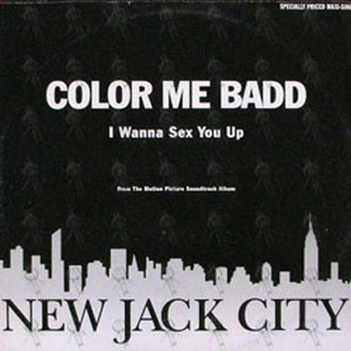 COLOR ME BAD - I Wanna Sex You Up - 1