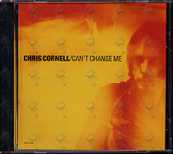 CORNELL-- CHRIS - Can't Change Me - 1