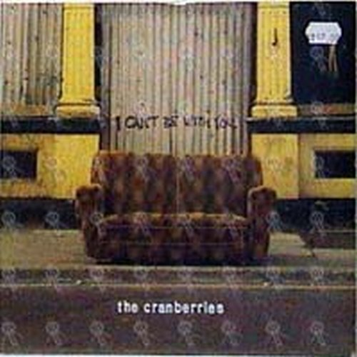 CRANBERRIES-- THE - I Can't Be With You - 1