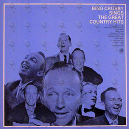 CROSBY-- BING - Bing Crosby Sings The Great Country Hits - 1