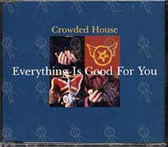 CROWDED HOUSE - Everything Is Good For You - 1