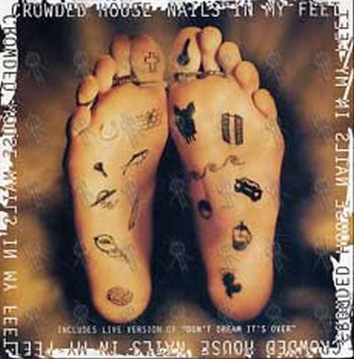 CROWDED HOUSE - Nails In My Feet - 1