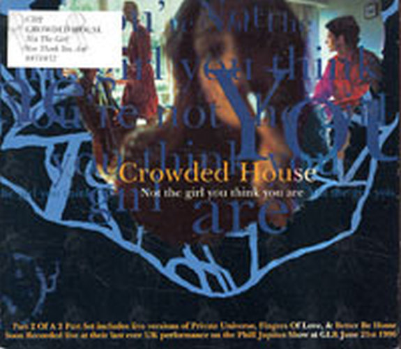 CROWDED HOUSE - Not The Girl You Think You Are - 1