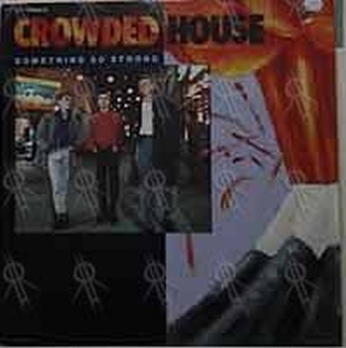 CROWDED HOUSE - Something So Strong - 1