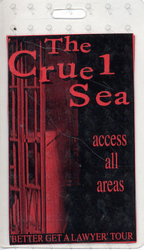 CRUEL SEA-- THE - 'Better Get A Lawyer' Access All Areas Tour Laminate - 1