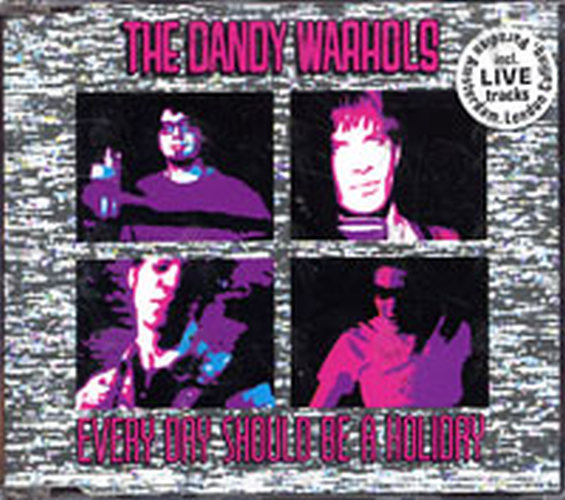 DANDY WARHOLS-- THE - Every Day Shoud Be A Holiday - 1