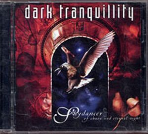 DARK TRANQUILITY - Skydancer & Of Chaos And Eternal Night - 1