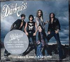 DARKNESS-- THE - Love Is Only A Feeling - 1