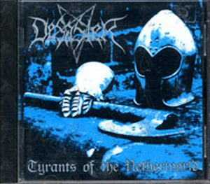 DESASTER - Tyrants Of The Netherworld - 1