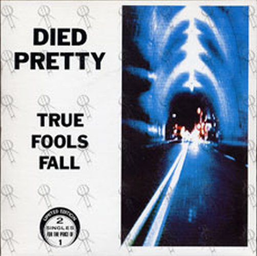 DIED PRETTY - True Fools Fall - 1
