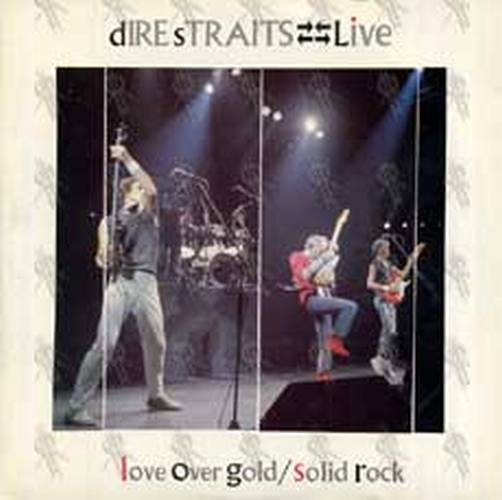 DIRE STRAITS - Live - Love Over Gold/Solid Rock - 1