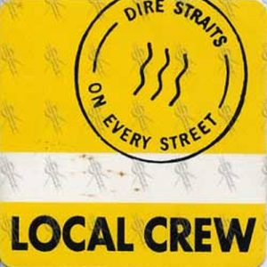 DIRE STRAITS - 'On Every Street' Local Crew Pass - 1